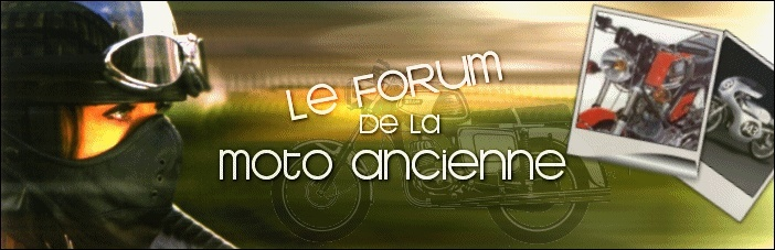 Le forum de la moto ancienne (et du 50!)
