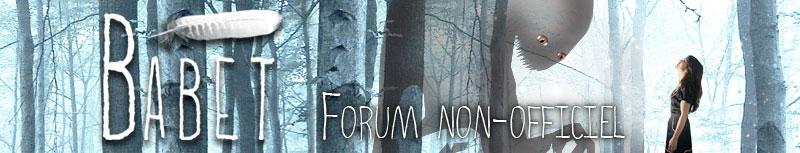 Forum non-officiel sur Babet
